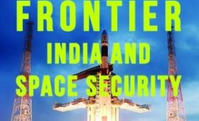 Review: Final Frontier: India and Space Security